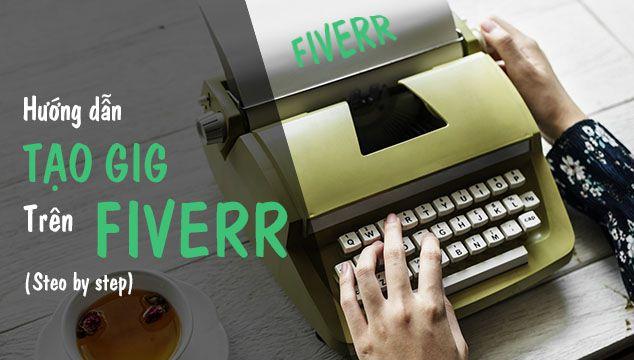 Hướng dẫn tạo Gig trên Fiverr chi tiết nhất - Step by step 1