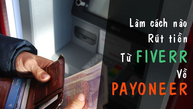Cách rút tiền từ Fiverr về Payoneer chi tiết nhất 1