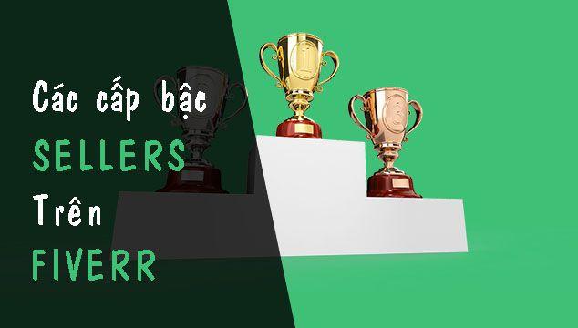 Cấp bậc người bán trên Fiverr – Mục tiêu phấn đấu không ngừng 3