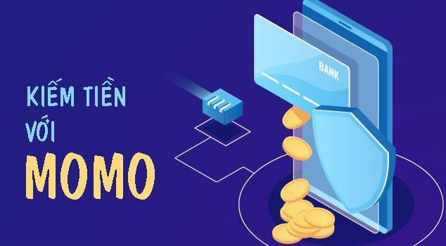 Kiếm tiền với ví điện tử Momo chi tiết nhất qua 2 cách 1
