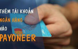 them tai khoan ngan hang vao payoneer thumbnails