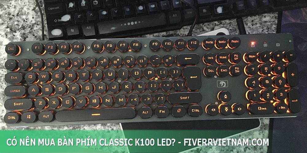 có nên mua bàn phím classic k100 led 12