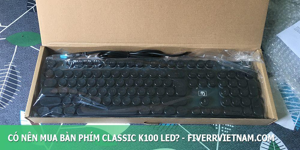 có nên mua bàn phím classic k100 led 4