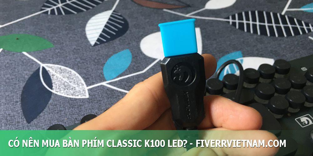 có nên mua bàn phím classic k100 led 7